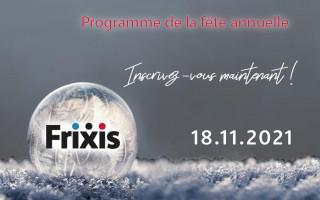 Programme de la fête annuelle de FRIXIS - Inscrivez-vous à la fête annuelle, à la réception et au walking dinner